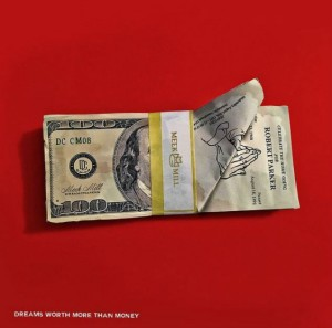 meek-mill-dreams-worth-more-than-money-564x560